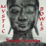 MYSTIC BOWLS CD - by Temple Sounds - Pure Tibetan Bowl Music - $15.95