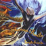 """Shaman Bowls"" CD by Temple Sounds - Bowls & Harmonic Overtone Throat Singing - $17.95"